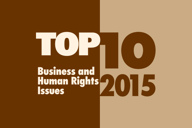 Top Ten Business and Human Rights Issues 2015