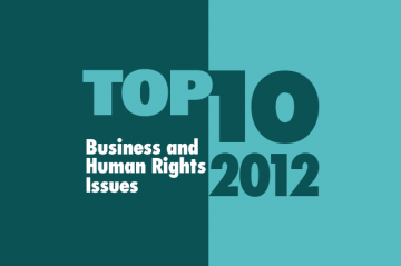Top Ten Business and Human Rights Issues 2012