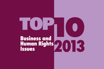 Top Ten Business and Human Rights Issues 2013