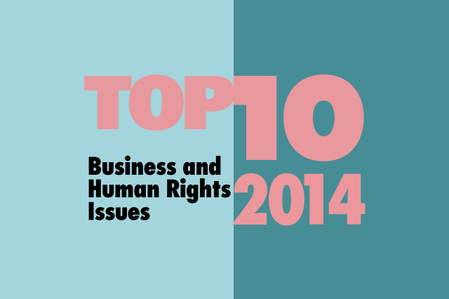 Top Ten Business and Human Rights Issues 2014