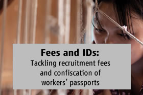 Fees and IDs: Tackling recruitment fees and confiscation of workers' passports