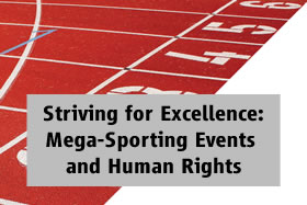 Striving for Excellence: Mega-Sporting Events and Human Rights