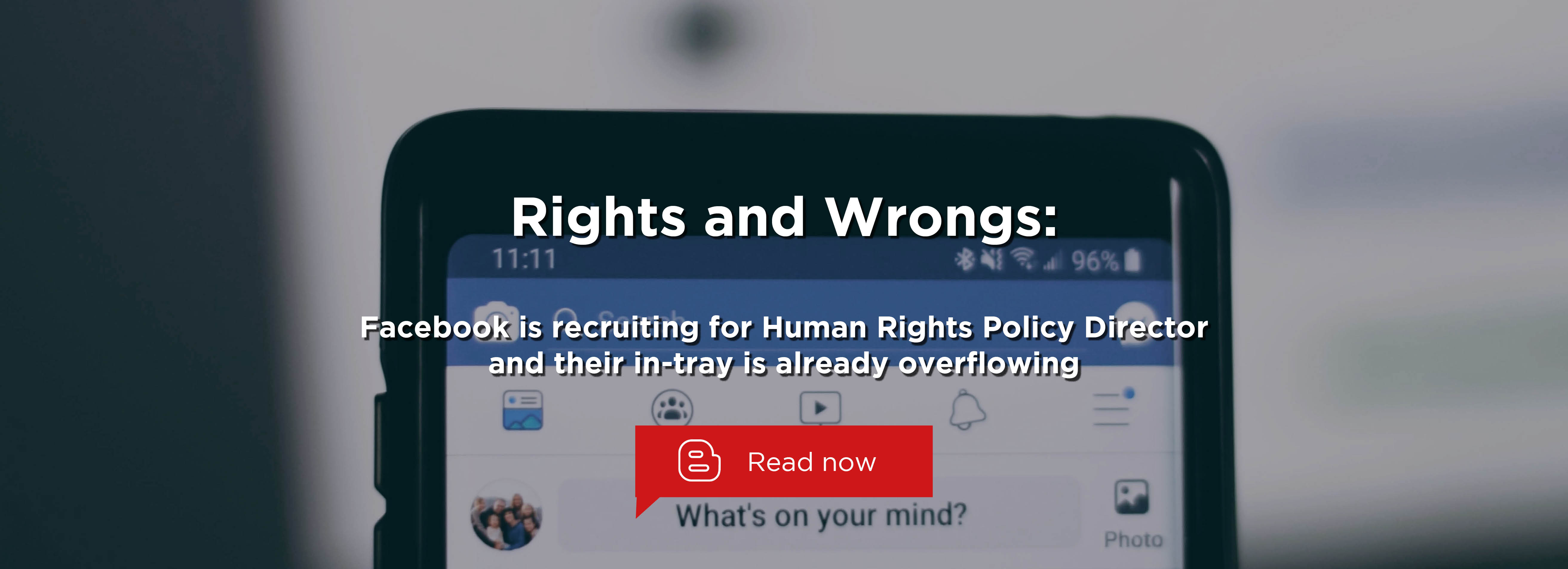 Rights and Wrongs: A Job Description for Facebook's Human Rights Policy Director