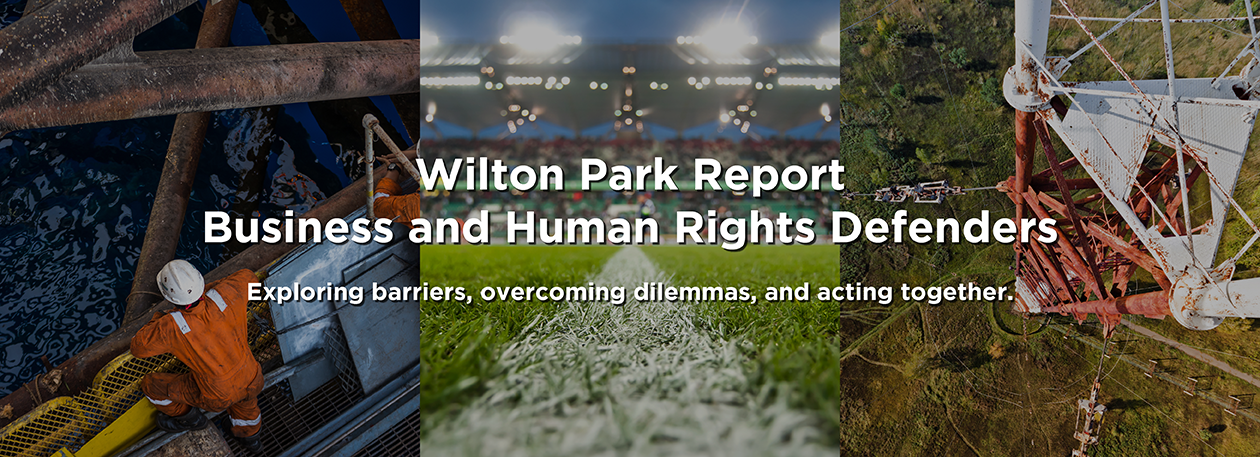 Wilton Park Report - Business and Human Rights Defenders