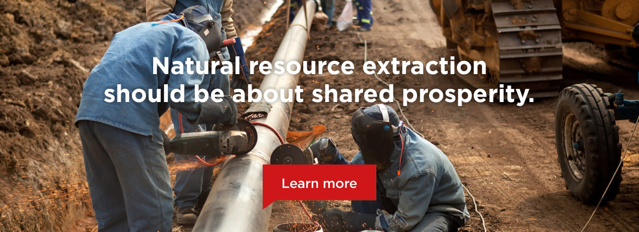 Natural resource extraction should be about shared prosperity.
