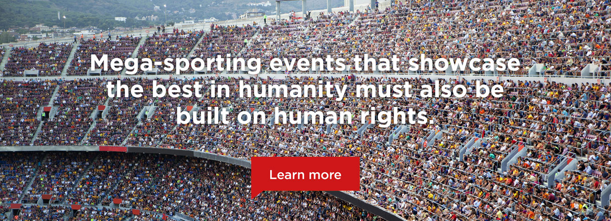 Events that showcase the best of humanity must respect human rights.