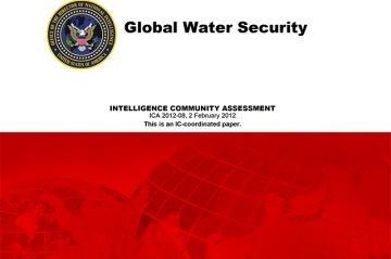 "U.S. Intelligence Community published a global water security assessment addressing the question: ""How will water problems impact U.S. national security interests over the next 30 years?"""